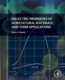 Dielectric Properties of Agricultural Materials and their Applications, Paperback / softback Book