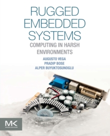 Rugged Embedded Systems : Computing in Harsh Environments, Paperback / softback Book