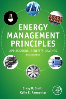 Energy Management Principles : Applications, Benefits, Savings, Paperback Book