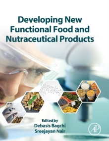 Developing New Functional Food and Nutraceutical Products, Hardback Book