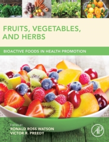Fruits, Vegetables, and Herbs : Bioactive Foods in Health Promotion, Hardback Book