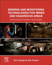 Sensing and Monitoring Technologies for Mines and Hazardous Areas : Monitoring and Prediction Technologies, Paperback Book