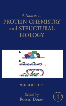 Advances in Protein Chemistry and Structural Biology : Volume 101, Hardback Book