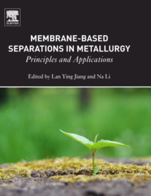 Membrane-Based Separations in Metallurgy : Principles and Applications, Hardback Book