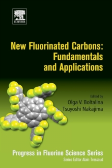 New Fluorinated Carbons: Fundamentals and Applications : Progress in Fluorine Science Series, Paperback Book