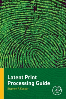 Latent Print Processing Guide, Paperback Book