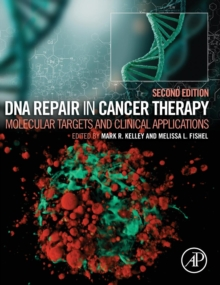 DNA Repair in Cancer Therapy : Molecular Targets and Clinical Applications, Hardback Book