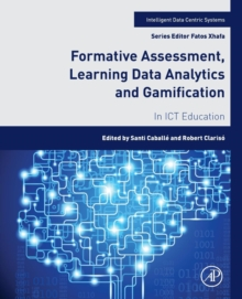 Formative Assessment, Learning Data Analytics and Gamification : In ICT Education, Paperback / softback Book