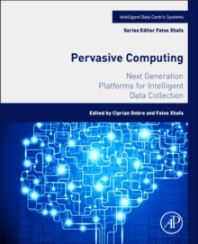 Pervasive Computing : Next Generation Platforms for Intelligent Data Collection, Paperback Book
