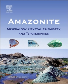 Amazonite : Mineralogy, Crystal Chemistry, and Typomorphism, Paperback Book