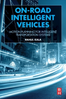 On-Road Intelligent Vehicles : Motion Planning for Intelligent Transportation Systems, Paperback Book
