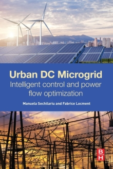 Urban DC Microgrid : Intelligent Control and Power Flow Optimization, Paperback Book