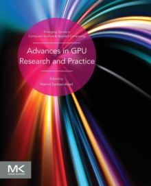Advances in GPU Research and Practice, Paperback / softback Book
