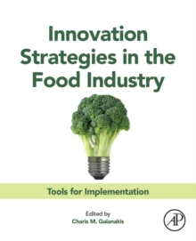 Innovation Strategies in the Food Industry : Tools for Implementation, Paperback / softback Book