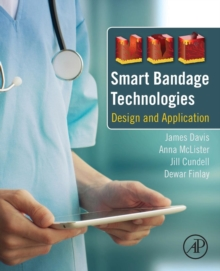 Smart Bandage Technologies : Design and Application, Paperback / softback Book