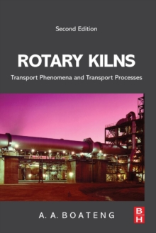 Rotary Kilns : Transport Phenomena and Transport Processes, Paperback Book