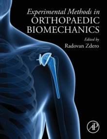 Experimental Methods in Orthopaedic Biomechanics, Hardback Book
