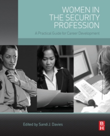 Women in the Security Profession : A Practical Guide for Career Development, Paperback / softback Book