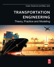 Transportation Engineering : Theory, Practice and Modeling, Paperback / softback Book