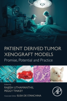 Patient Derived Tumor Xenograft Models : Promise, Potential and Practice, Paperback / softback Book