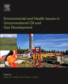 Environmental and Health Issues in Unconventional Oil and Gas Development, Paperback / softback Book