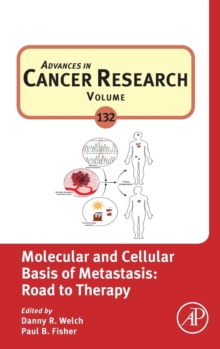 Molecular and Cellular Basis of Metastasis: Road to Therapy : Volume 132, Hardback Book