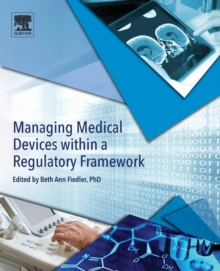 Managing Medical Devices within a Regulatory Framework, Paperback / softback Book