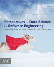 Perspectives on Data Science for Software Engineering, Paperback / softback Book