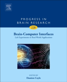 Brain-Computer Interfaces: Lab Experiments to Real-World Applications : Volume 228, Hardback Book