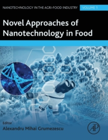 Novel Approaches of Nanotechnology in Food : Volume 1, Hardback Book