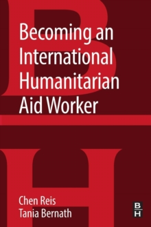 Becoming an International Humanitarian Aid Worker, Paperback / softback Book