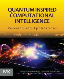 Quantum Inspired Computational Intelligence : Research and Applications, Paperback / softback Book