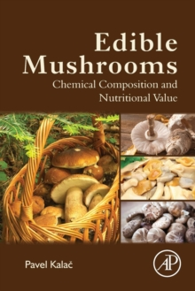Edible Mushrooms : Chemical Composition and Nutritional Value, Paperback / softback Book