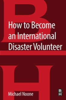 How to Become an International Disaster Volunteer, Paperback / softback Book