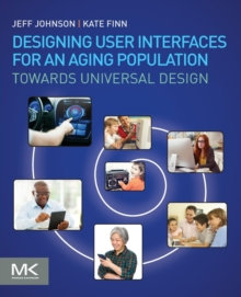 Designing User Interfaces for an Aging Population : Towards Universal Design, Paperback / softback Book