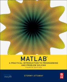 Matlab : A Practical Introduction to Programming and Problem Solving, Paperback / softback Book
