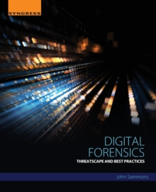 Digital Forensics : Threatscape and Best Practices, Paperback Book