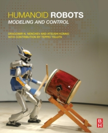Humanoid Robots : Modeling and Control, Paperback / softback Book