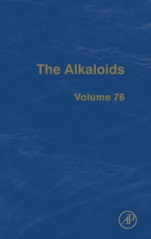 The Alkaloids : Volume 76, Hardback Book