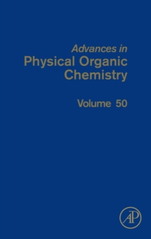 Advances in Physical Organic Chemistry : Volume 50, Hardback Book