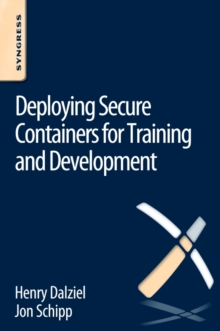 Deploying Secure Containers for Training and Development, Paperback / softback Book