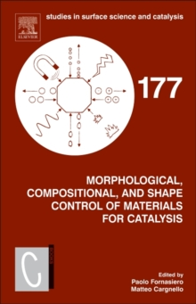 Morphological, Compositional, and Shape Control of Materials for Catalysis : Volume 177, Hardback Book