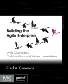 Building the Agile Enterprise : With Capabilities, Collaborations and Values, Paperback / softback Book