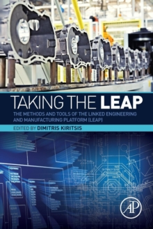 Taking the LEAP : The Methods and Tools of the Linked Engineering and Manufacturing Platform (LEAP), Paperback / softback Book
