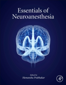 Essentials of Neuroanesthesia, Hardback Book