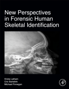 New Perspectives in Forensic Human Skeletal Identification, Hardback Book