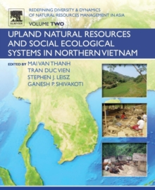 Redefining Diversity and Dynamics of Natural Resources Management in Asia, Volume 2 : Upland Natural Resources and Social Ecological Systems in Northern Vietnam, Paperback / softback Book