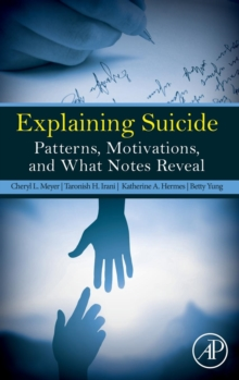 Explaining Suicide : Patterns, Motivations, and What Notes Reveal, Hardback Book