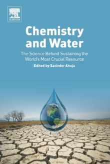 Chemistry and Water : The Science Behind Sustaining the World's Most Crucial Resource, Paperback / softback Book