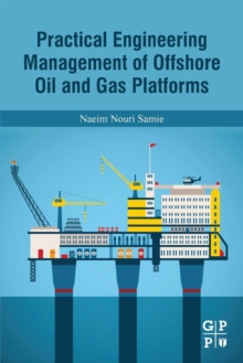 Practical Engineering Management of Offshore Oil and Gas Platforms, Paperback Book